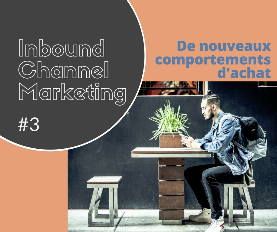 IT channel marketing #3-Les comportements d'achat ont changé. Et vous?