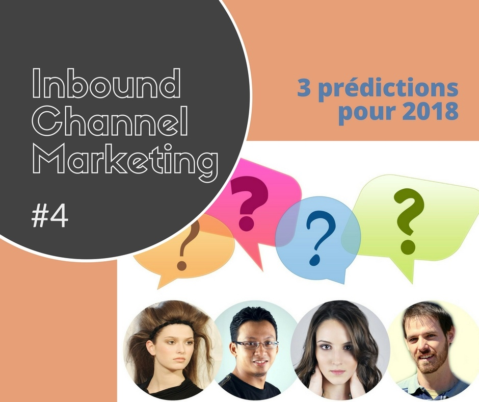 IT channel marketing #4 - 3 prédictions pour le marketing channel en 2018
