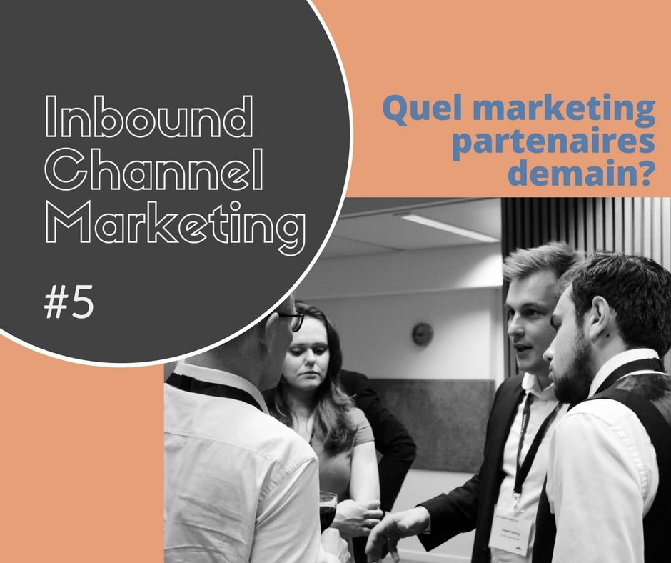 IT channel marketing #5 - Quel marketing partenaires demain?