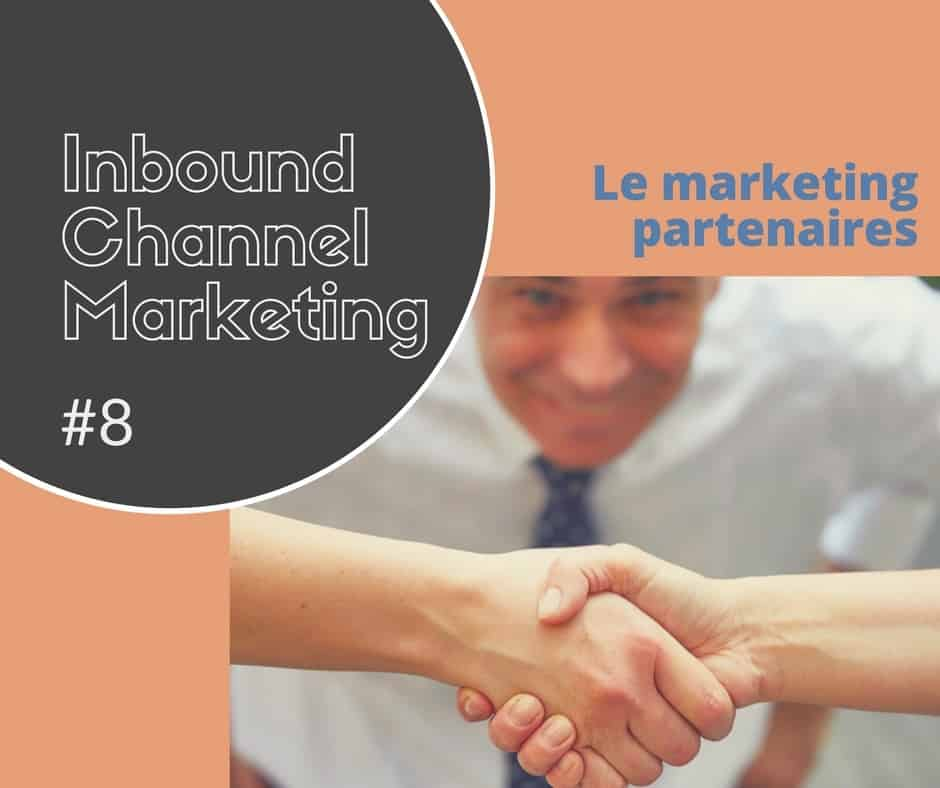 IT channel marketing #8 – le marketing partenaires (lead generation)