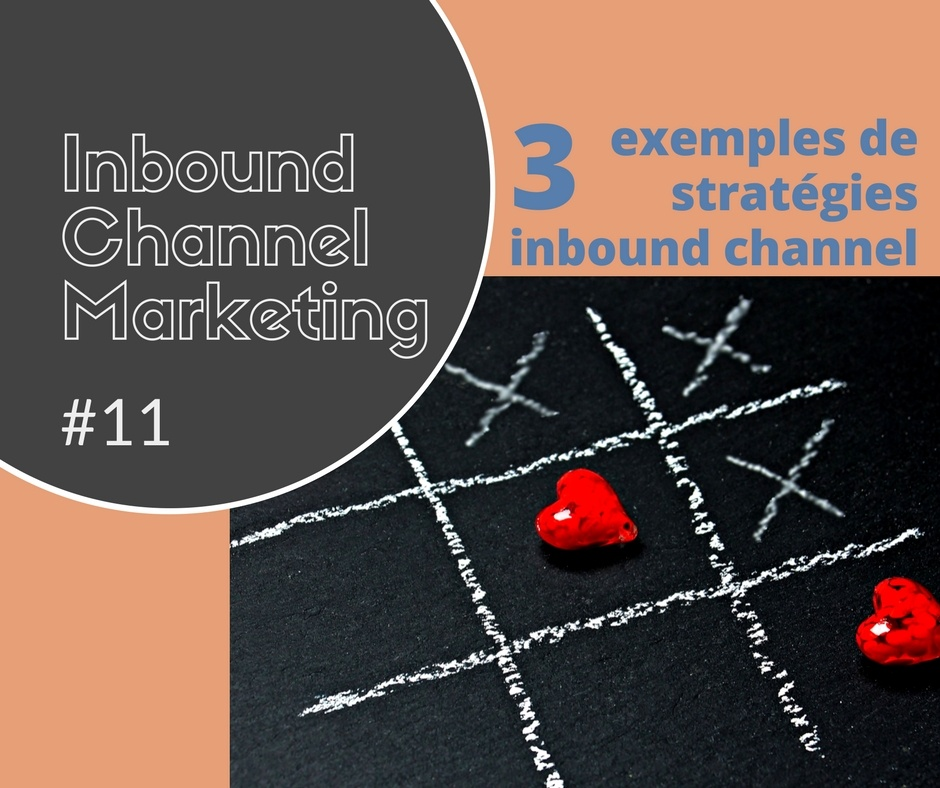 IT Channel marketing #11 - 3 exemples de stratégies inbound channel marketing