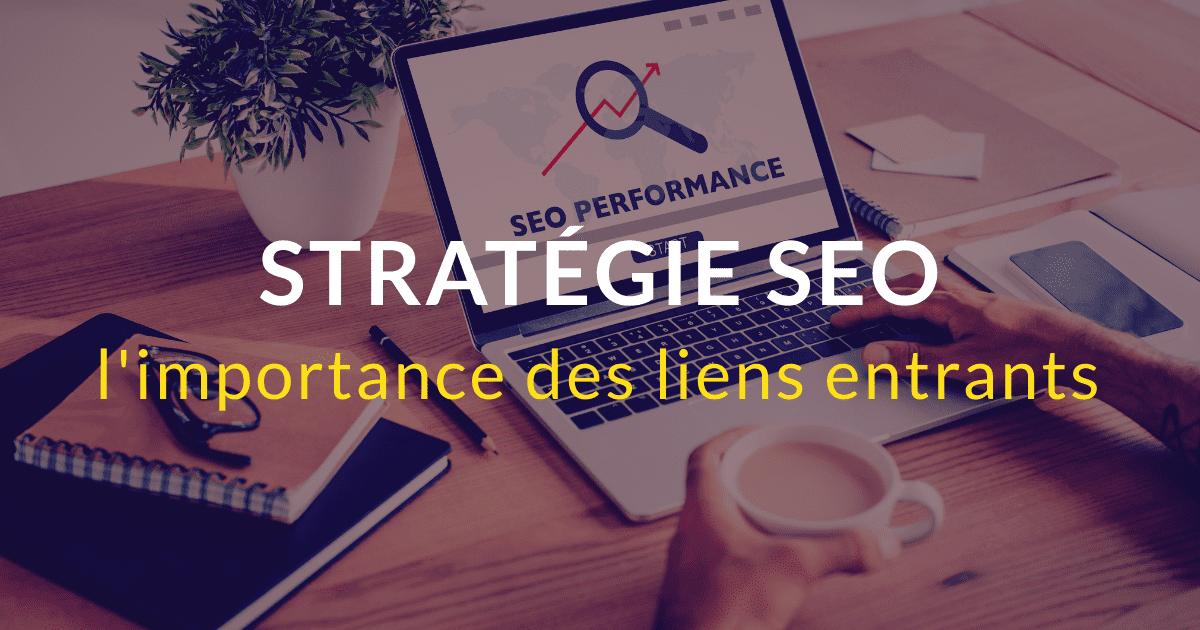 L'importance des liens entrants pour votre stratégie SEO