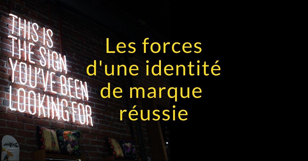 Les forces d'une identité de marque réussie