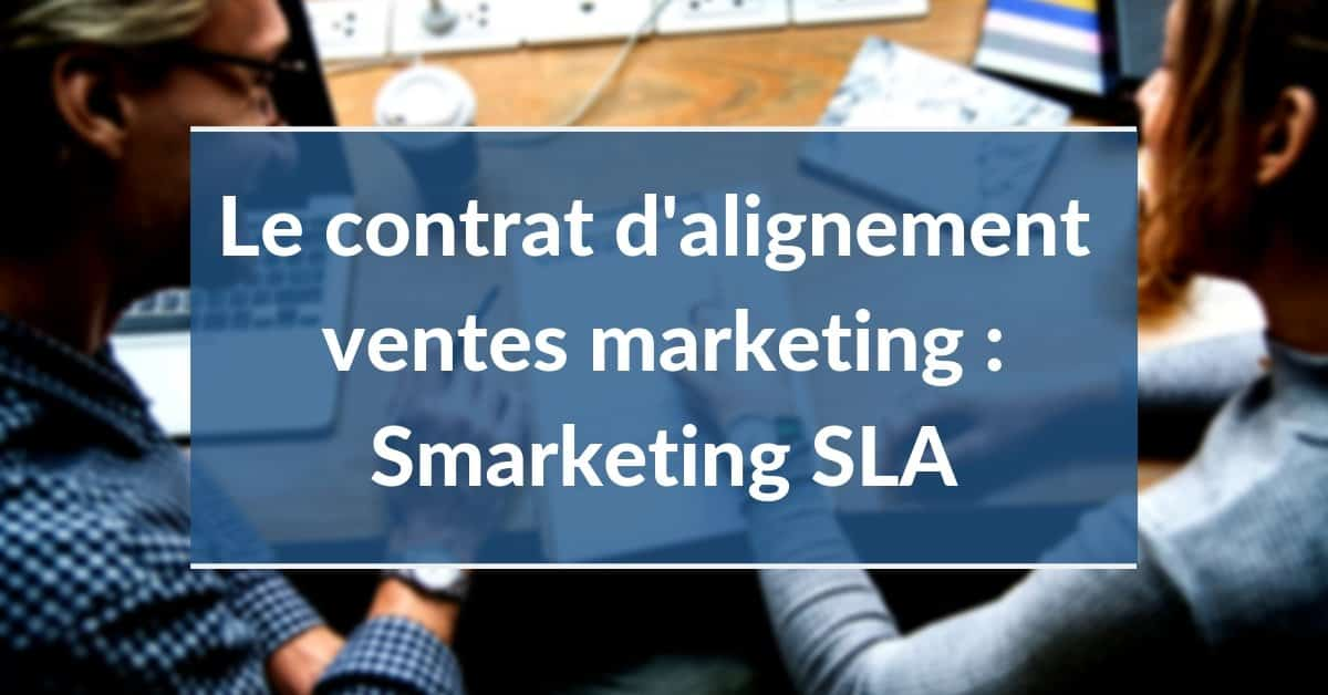 SMarketing #4 - SLA Service Level Agreement entre ventes et marketing