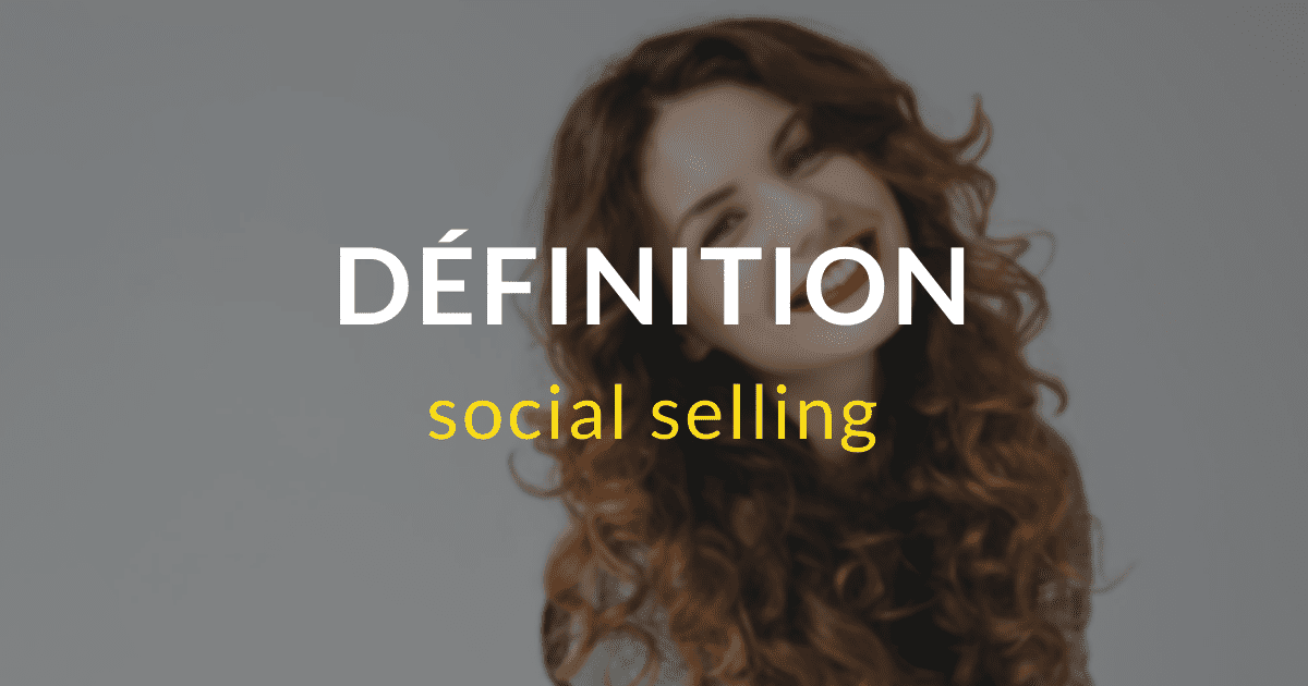 Définition - Social Selling