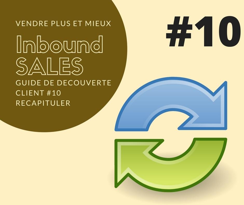 Guide de découverte client #10 - Récapituler