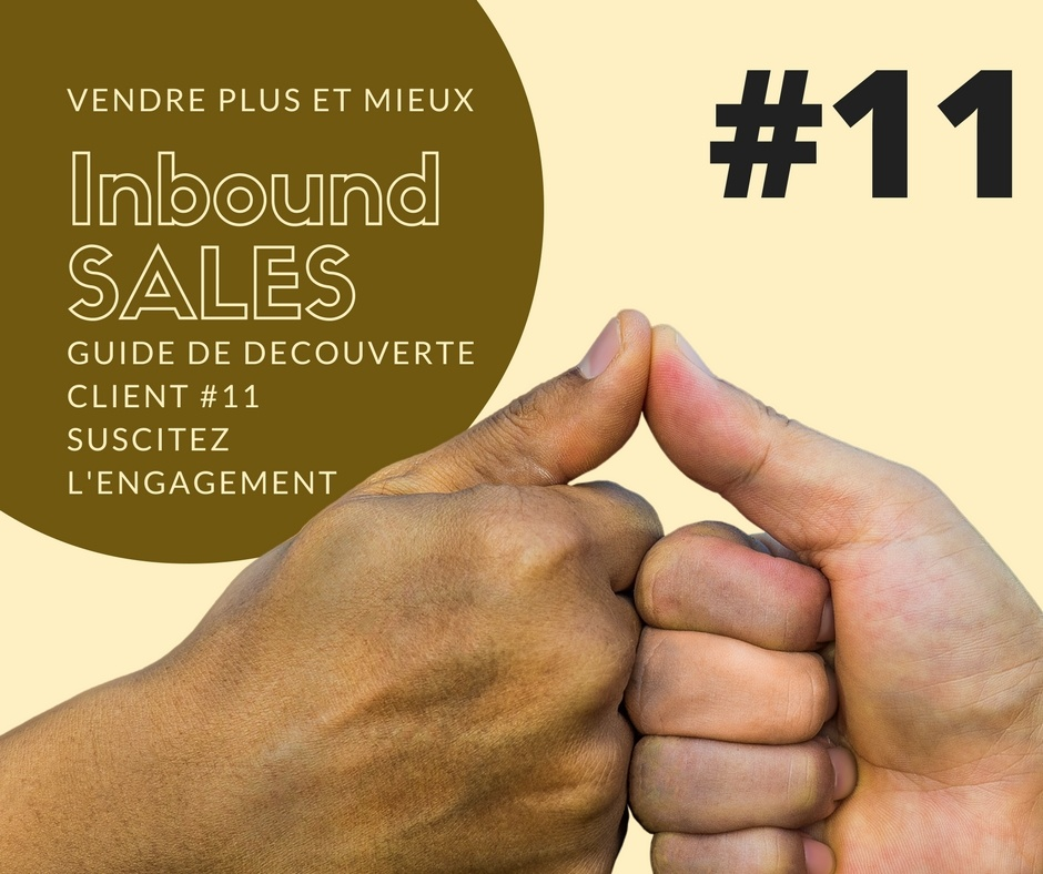 Guide de découverte client #11 - Engager votre client