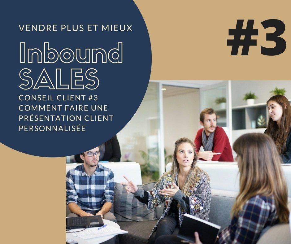 Conseil client #3 - faire une présentation client personnalisée