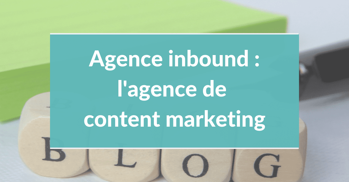 Agence inbound marketing #8 – L'agence de content marketing