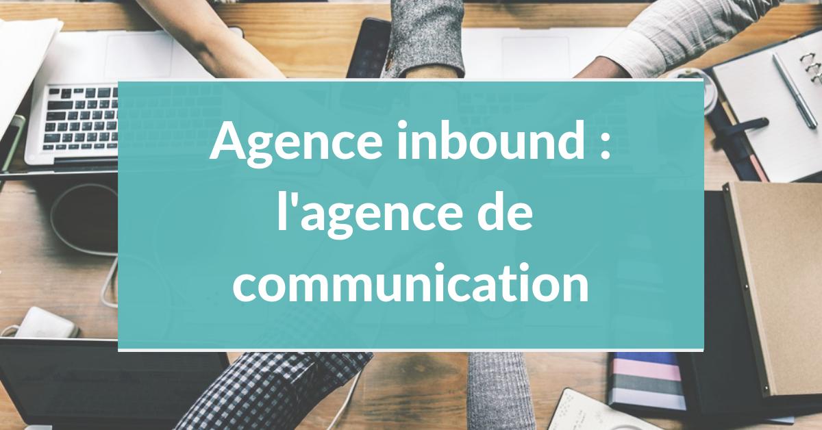 Agence inbound marketing #12 – L'agence de communication