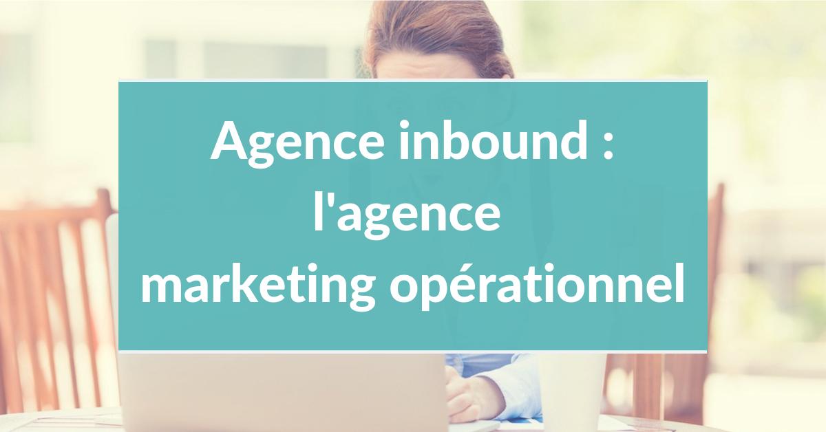 Agence inbound marketing #6 – L'agence marketing opérationnel