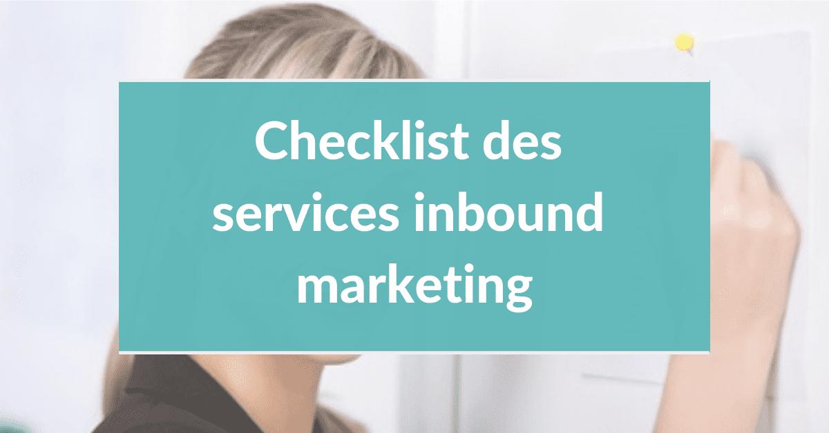 Agence inbound marketing #2 - checklist des services inbound marketing