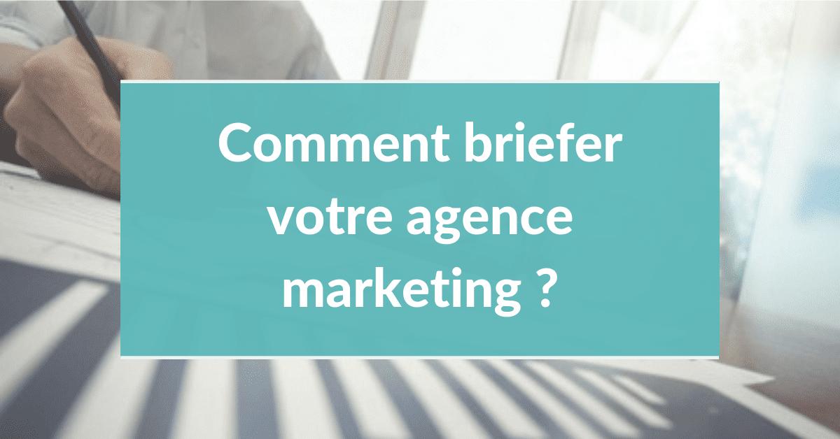Agence inbound marketing #3 - comment briefer votre agence ?