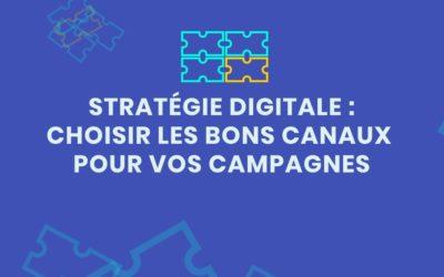 Stratégie digitale : l'étape du choix des canaux pour vos campagnes