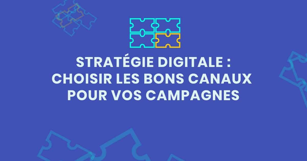 Campagne stratégie digitale