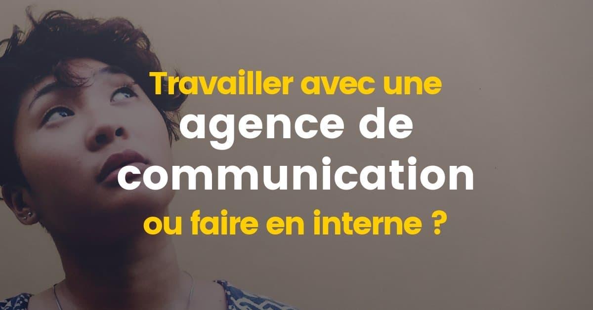 Choisir une agence de communication ou faire en interne ?