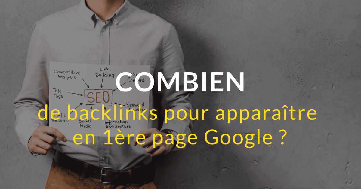 Combien de backlinks faut-il pour apparaître en 1ère page Google ?