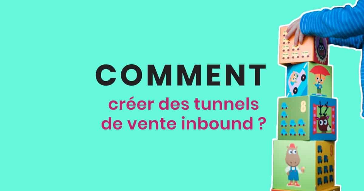 Comment créer des tunnels de conversion d'inbound marketing ?