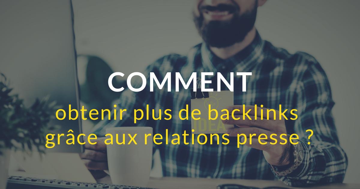 Comment obtenir plus de backlinks grâce aux relations presse ?