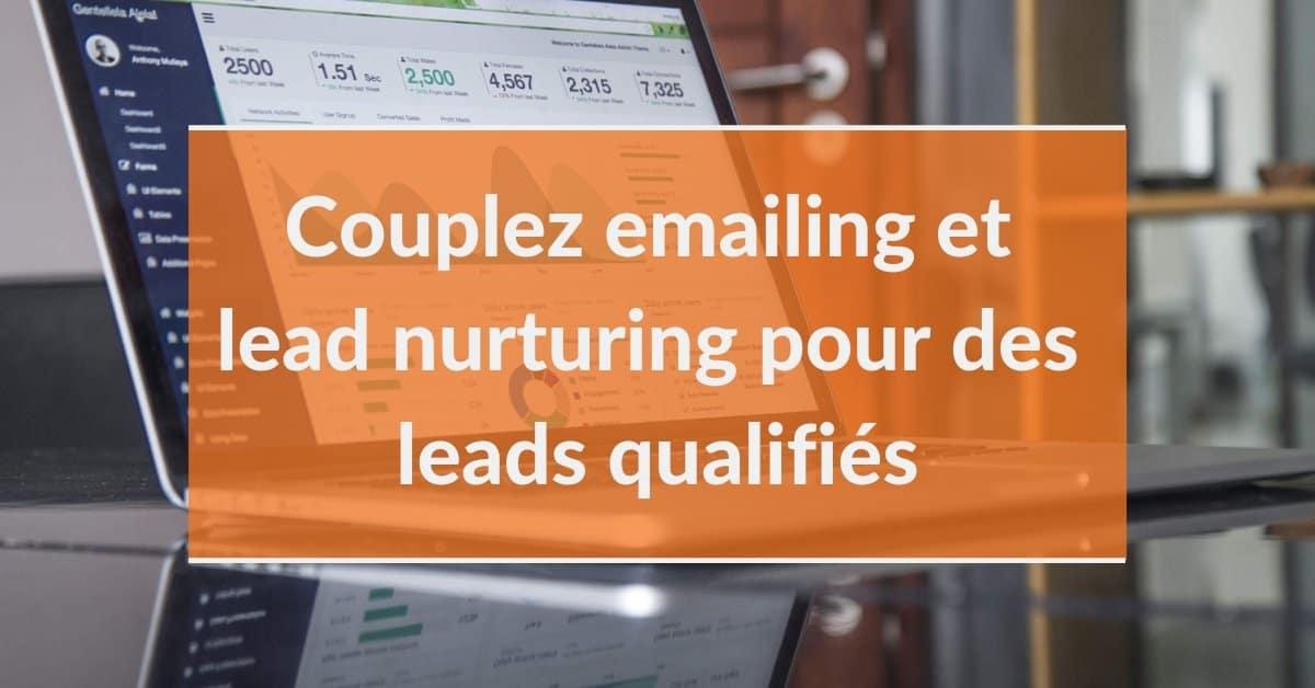 Couplez campagne emailing et lead nurturing pour générer des leads qualifiés