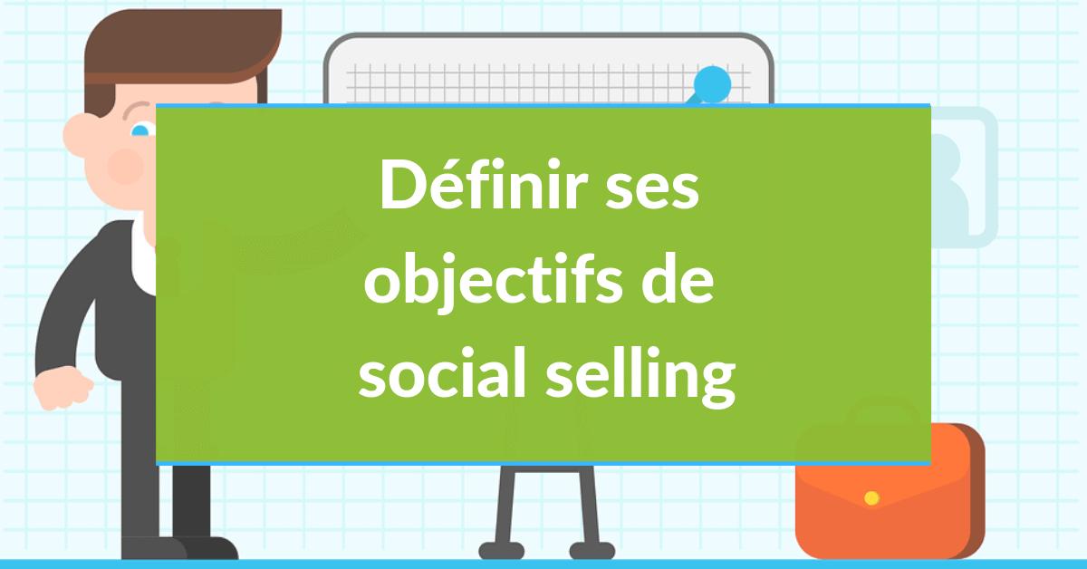 Social selling #11 - définir ses objectifs de social selling
