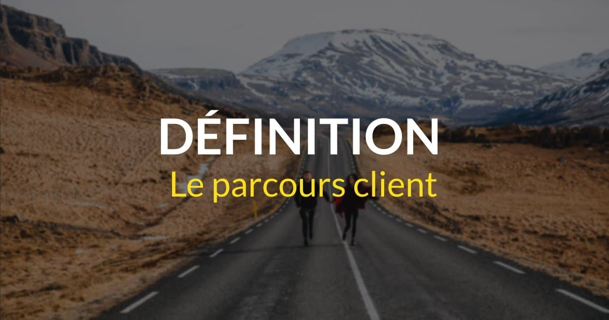 Parcours client #1 - définition du parcours client