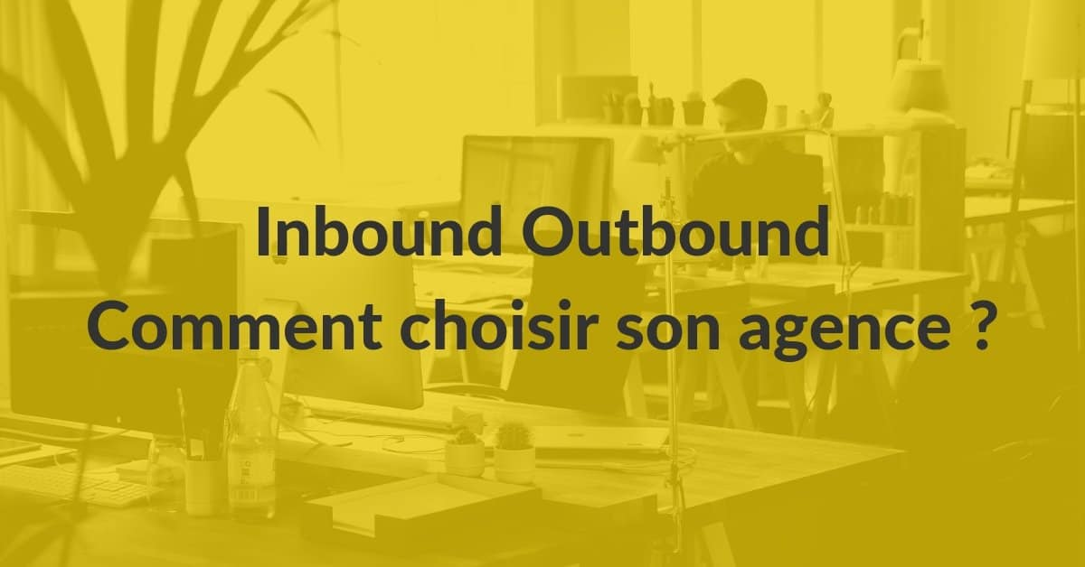 Inbound Outbound #13 – choisir une agence marketing