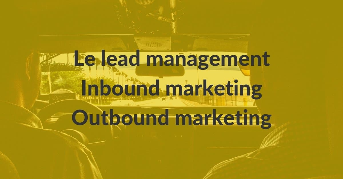 Inbound Outbound #8 – le lead management
