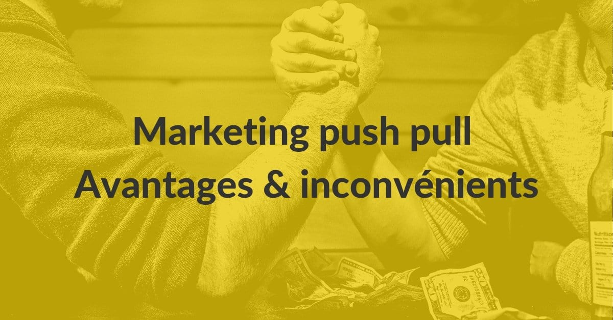 Inbound Outbound #11 – marketing push pull avantages inconvénients