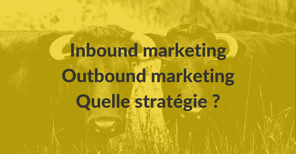 AlaUne-inbound-marketing-outbound-marketing-quelle-strategie-choisir