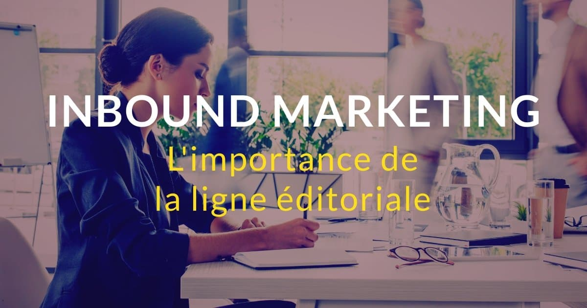 L'importance de la ligne éditoriale dans l'inbound marketing