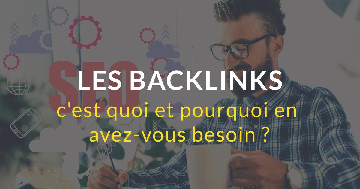 Les backlinks : c'est quoi et pourquoi en avez-vous besoin ?