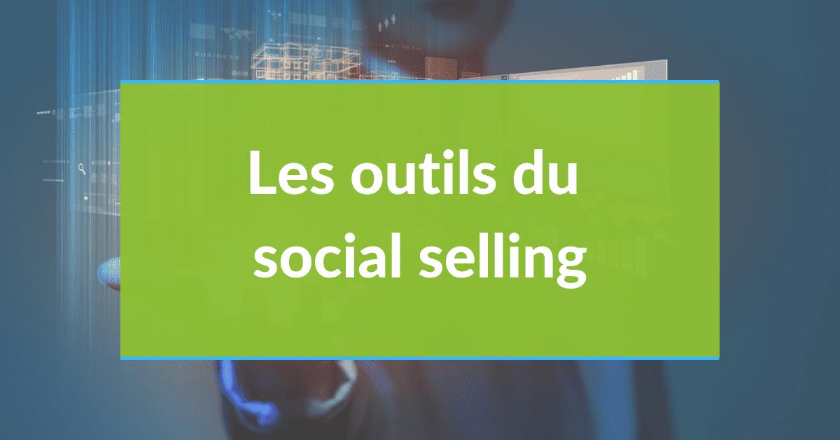 Social selling #8 - les outils du social selling