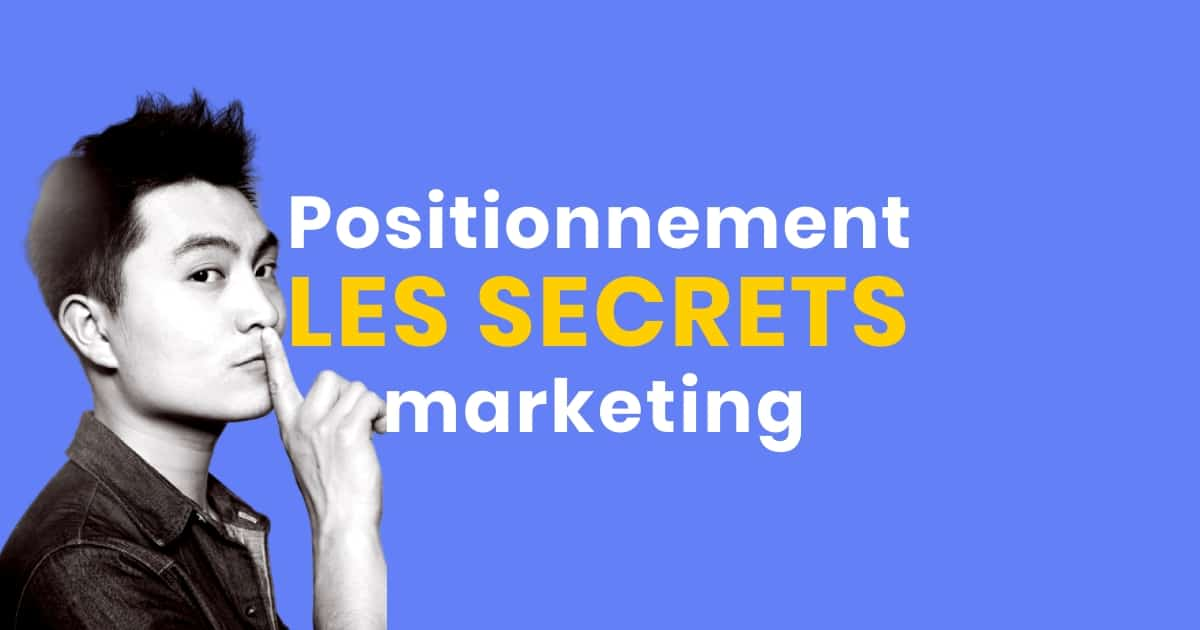 Les secrets d'un positionnement marketing réussi
