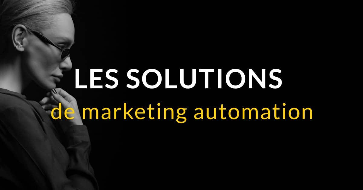 Les solutions de marketing automation
