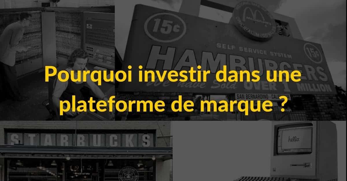 Pourquoi investir dans une plateforme de marque ?