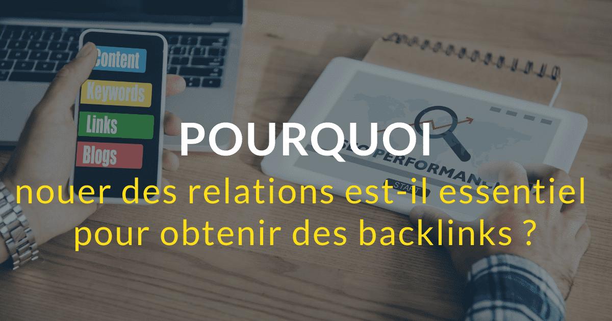 Pourquoi nouer des relations est-il essentiel pour obtenir des backlinks ?