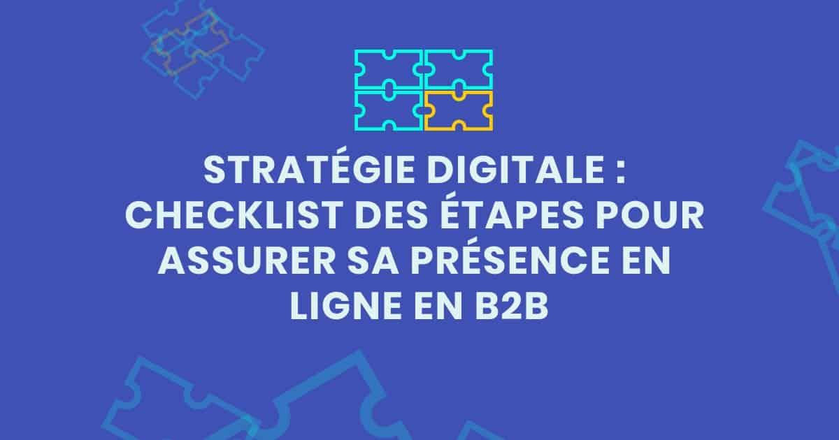 Checklist pour assurer sa présence stratégie digitale