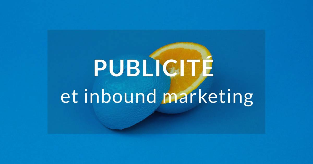 La publicité et l'inbound marketing
