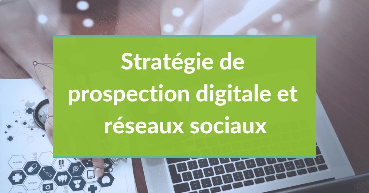 AlaUne-strategie-de-prospection-digitale-et-reseaux-sociaux