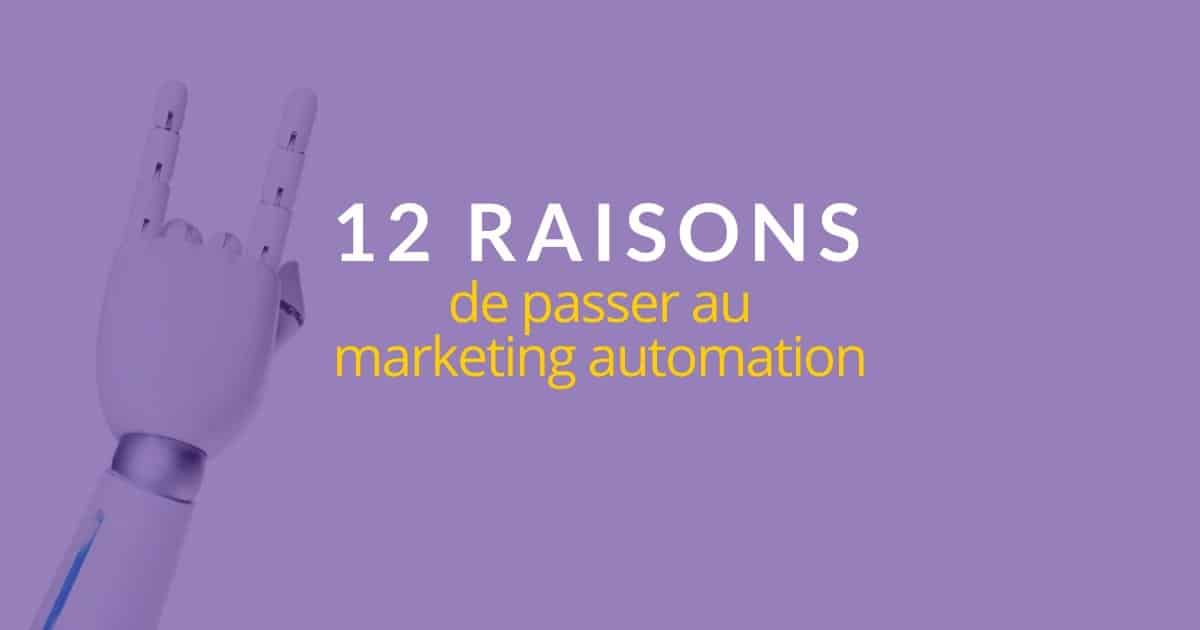 12 raisons de passer au marketing automation