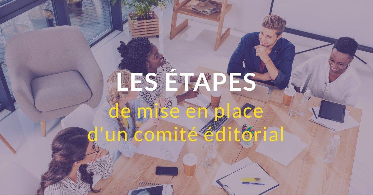 Les étapes de mise en place d'un comité éditorial