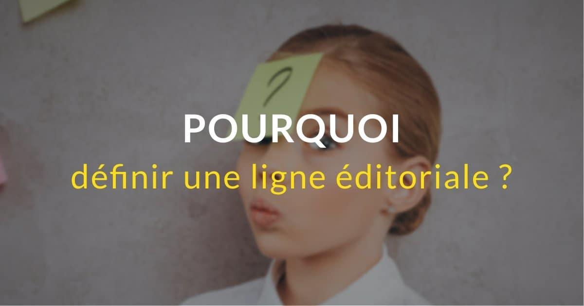 Pourquoi définir une ligne éditoriale ?