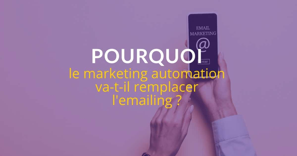 Pourquoi le marketing automation va-t-il remplacer l'emailing ?