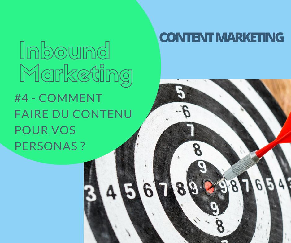#4 Content marketing: Comment faire du contenu pour vos personas ?