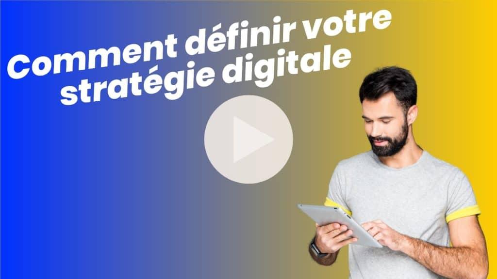 Comment définir votre stratégie digitale