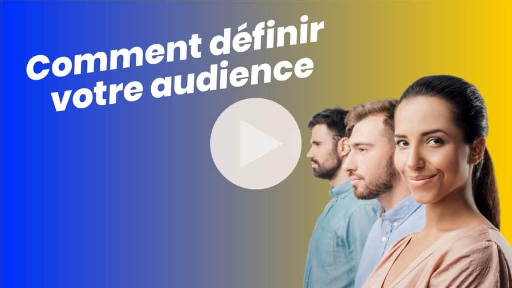 Comment définir votre audience