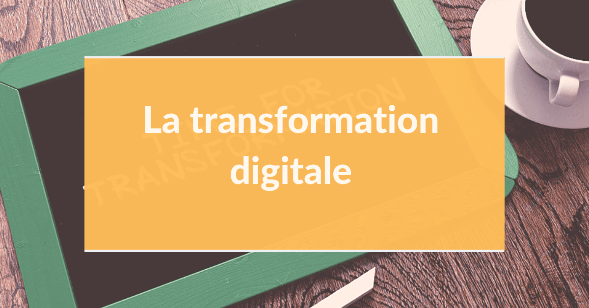 Marketing digital B2B #4 – La transformation digitale