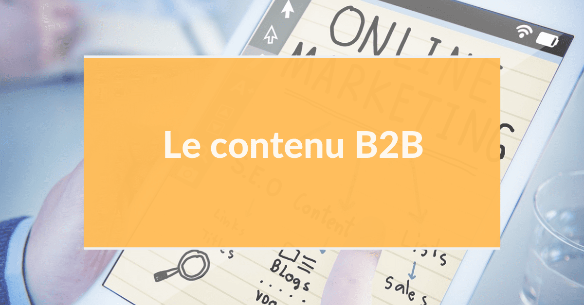 Marketing digital B2B #8 – Le contenu B2B