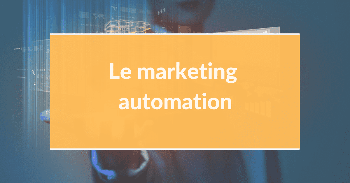 Marketing digital B2B #6 – Le marketing automation